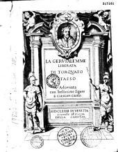 La Gerusalemme liberata di Torquato Tasso [con l'Allegoria del poema dello stesso autore e con gli argomenti a ciascun canto di Horatio Ariosti] adornata con bellissime figure a ciascun canto
