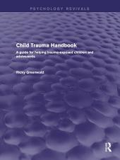 Child Trauma Handbook: A Guide for Helping Trauma-Exposed Children and Adolescents
