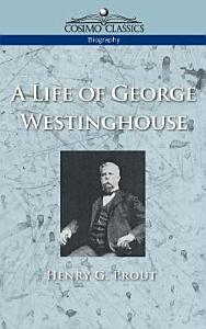 A Life of George Westinghouse PDF