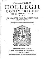 Commentarii Collegii conimbricensis ... in Dialecticam Aristotelis