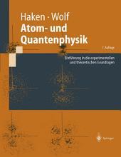 Atom- und Quantenphysik: Einführung in die experimentellen und theoretischen Grundlagen, Ausgabe 7
