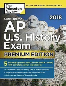 Cracking the AP U  S  History Exam 2018  Premium Edition Book