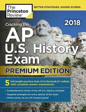 Cracking the AP U  S  History Exam 2018  Premium Edition