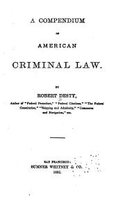 A Compendium of American Criminal Law