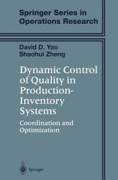 Dynamic Control of Quality in Production-Inventory Systems: Coordination and Optimization