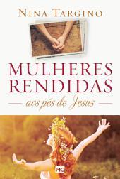 Mulheres rendidas aos pés de Jesus