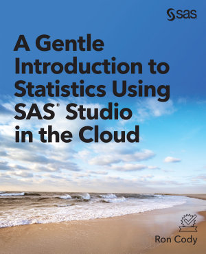 A Gentle Introduction to Statistics Using SAS Studio in the Cloud