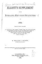 The Revised Statutes of Indiana: Containing, Also, the United States and Indiana Constitutions and an Appendix of Historical Documents, Part 1