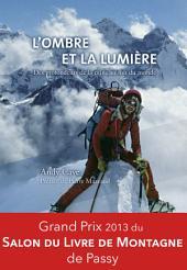 L'ombre et la lumière: Grand Prix 2013 du Salon du Livre de Montagne de Passy.