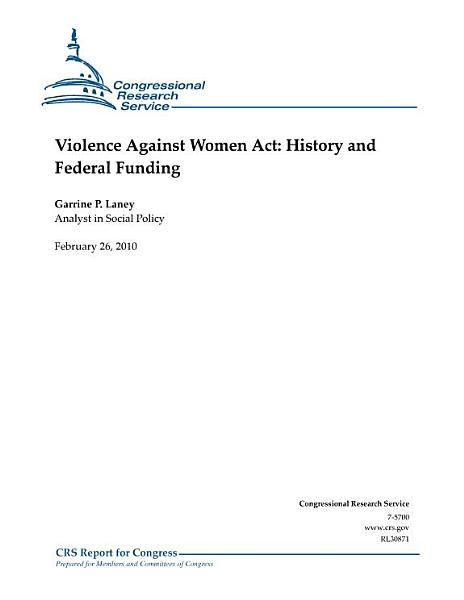 Violence Against Women Act  History and Federal Funding PDF