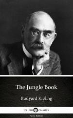The Jungle Book by Rudyard Kipling - Delphi Classics (Illustrated)