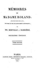 Mémoires de Madame Roland;: avec une notice sur sa vie, des notes et des éclaircissemens historiques,