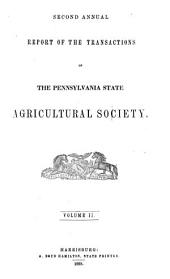 Annual Report of the Transactions of the Pennsylvania State Agricultural Society: Volume 2