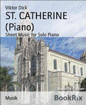 ST. CATHERINE (Piano): Sheet Music for Solo Piano
