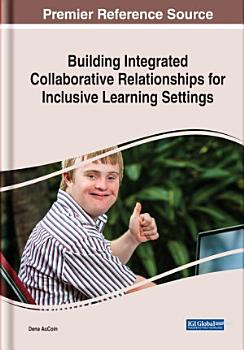 Building Integrated Collaborative Relationships for Inclusive Learning Settings PDF