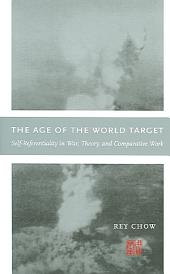 The Age of the World Target: Self-Referentiality in War, Theory, and Comparative Work