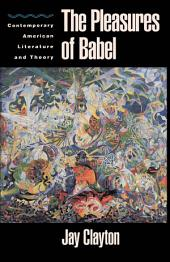 The Pleasures of Babel: Contemporary American Literature and Theory
