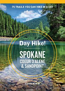 Day Hike  Spokane  Coeur d Alene  and Sandpoint PDF
