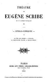 Théatre de Eugène Scribe: Opéras comiques V: La fée aux roses. Giralda. La chanteuse voilée. Marco Spada
