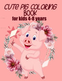 Cute Pig Coloring Book for Kids 4-8 Years (US EDITION)