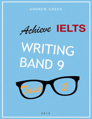 Achieve Ielts Writing Band 9   Task 2   2015