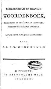 Néderduitsch en Fransch woordenboek, bevattende de betékenis en het onderscheiden gebruk der woorden: Uit de beste schrijvers verzameld