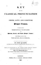 A Key to the Classical Pronunciation of Greek, Latin, and Scripture Proper Names ...: Critical Notes ...