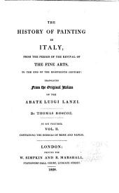 The History of Painting in Italy: From the Revival of the Fine Arts to the End of the 18 Century, Volume 2