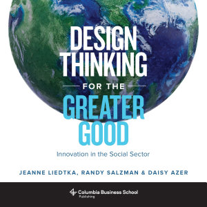 Design Thinking for the Greater Good Book