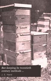 Bee-keeping by twentieth century methods ...
