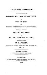Death's doings; consisting of numerous original compositions, in prose and verse, the friendly contributions of various writers; principally intended as illustrations of 24 plates by R. Dagley