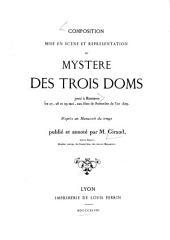 Composition, mise en scene et representation du Mystere des trois Doms joue a Romans le 27.28 (etc.)