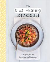 The Clean-Eating Kitchen: Clean, simple, and organic recipes