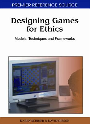 Designing Games for Ethics  Models  Techniques and Frameworks