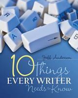 Ten Things Every Writer Needs to Know PDF