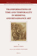 Transformations of Time and Temporality in Medieval and Renaissance Art