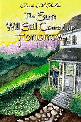 The Sun Will Still Come Up Tomorrow PDF