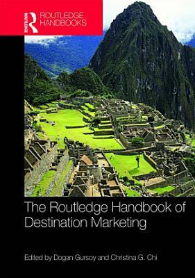 The Routledge Handbook of Destination Marketing