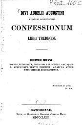 Divi Aurelii Augustini episcopi Hipponensis confessionum libri tredecim