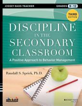 Discipline in the Secondary Classroom: A Positive Approach to Behavior Management, Edition 3