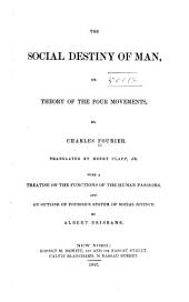 The Social Destiny of Man: Or, Theory of the Four Movements