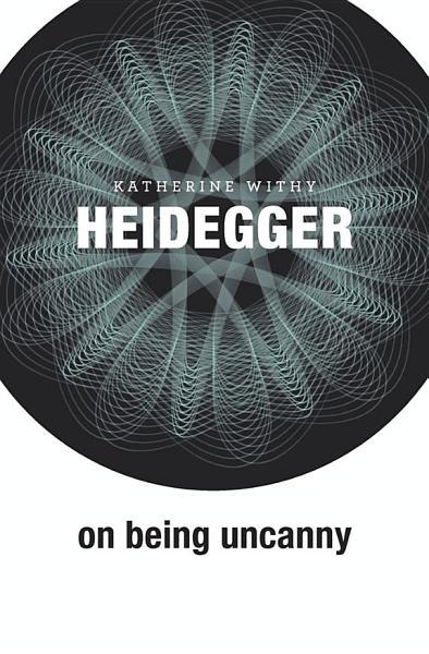 Download Heidegger on Being Uncanny Book