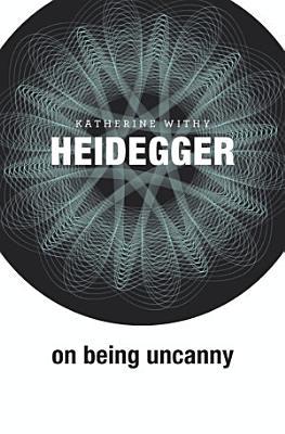 Heidegger on Being Uncanny PDF