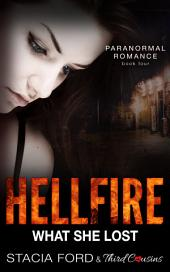 Hellfire - What She Lost: (Paranormal Romance), Book 4