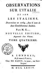 Observations sur l'Italie et sur les Italiens, données en 1764 sous le nom de deux gentilshommes suédois par [Pierre Jean Grosley]: Volume3