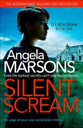 Silent Scream: An edge of your seat serial killer thriller: An edge of your seat serial killer thriller