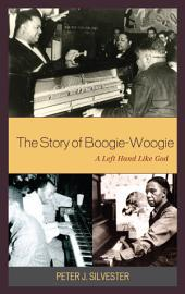 The Story of Boogie-Woogie: A Left Hand Like God