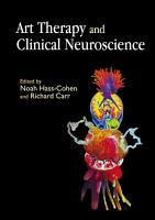 Art Therapy and Clinical Neuroscience PDF