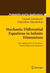 Stochastic Differential Equations in Infinite Dimensions: with Applications to Stochastic Partial Differential Equations