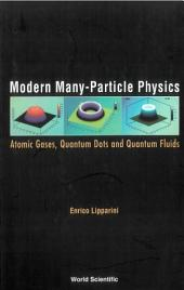 Modern Many-particle Physics: Atomic Gases, Quantum Dots And Quantum Fluids